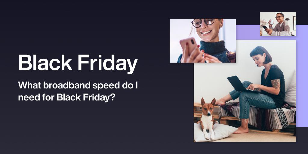 What Broadband Speed Do I Need For Black Friday