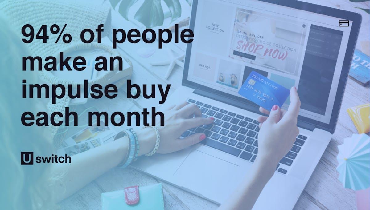 94% of people make an impulse buy each month