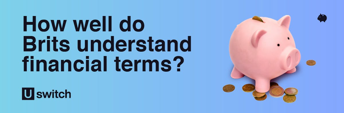 Header showing campaign title 'how well do Brits understand financial terms?'