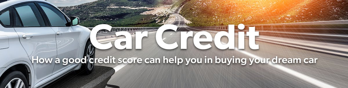 Car credit - how a good credit score can help you in buying your dream car