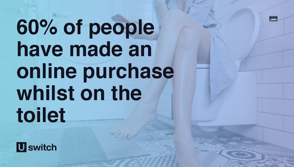 60% of people have made an online purchase on the toilet