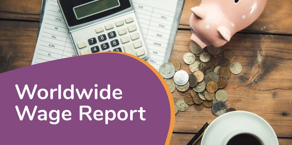 Worldwide Wage Report