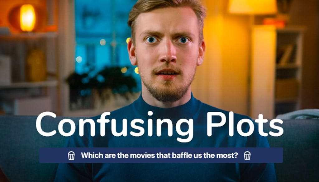 Confusing Plots: Which are the movies that baffle us the most?