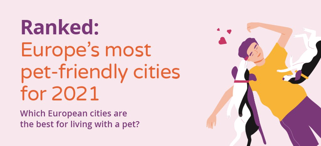 A graphic which reads: Ranked: Europe's most pet-friendly cities for 2021