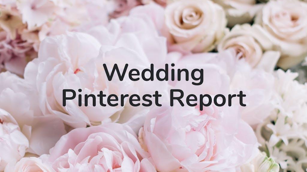 Image for header of Wedding Pinterest Report