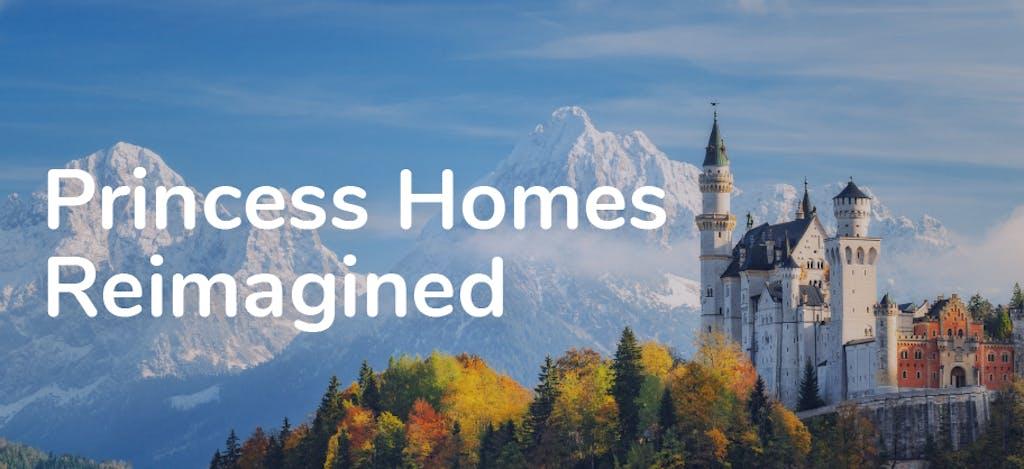 Princess homes reimagined - header